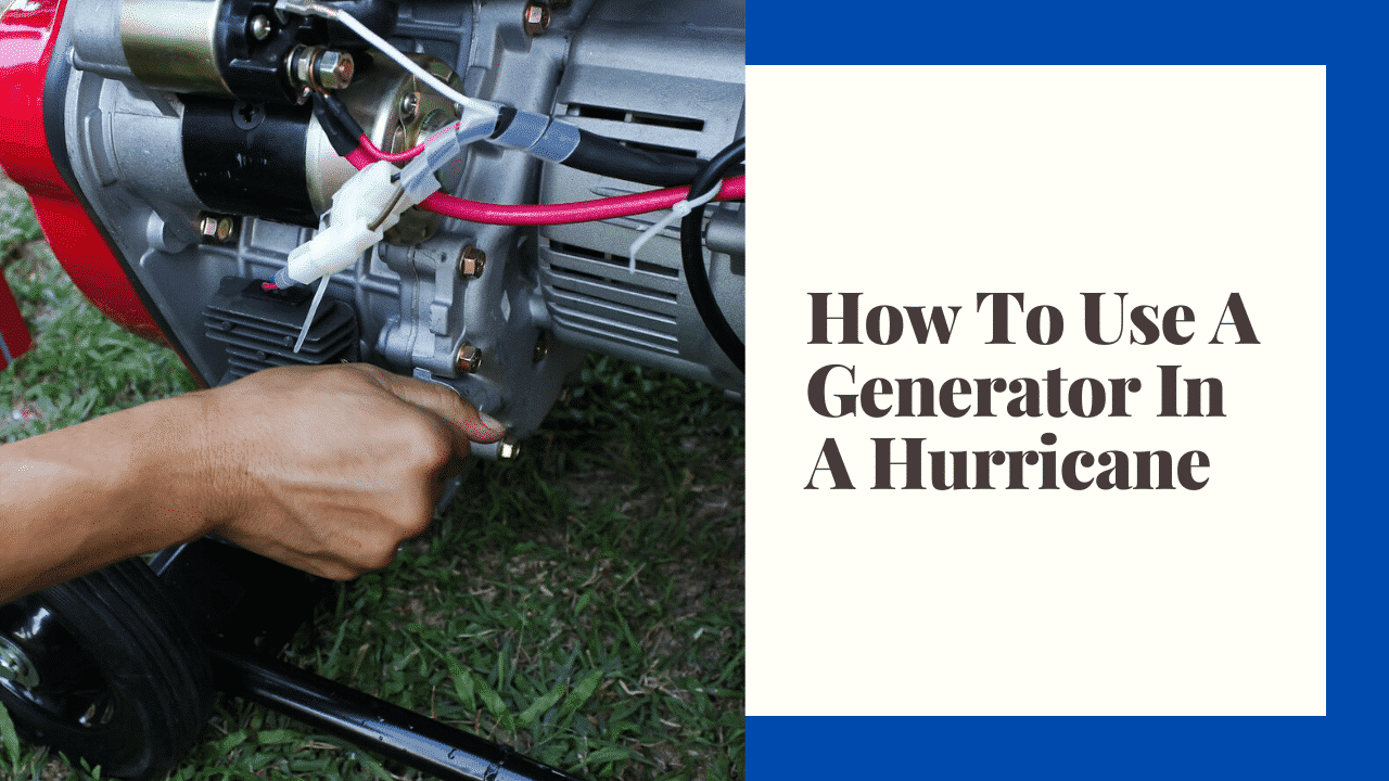 how to use a generator during a hurricane
